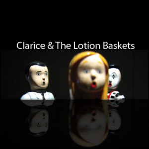 Clarice & The Lotion Baskets
