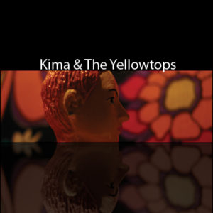 Kima & The Yellowtops